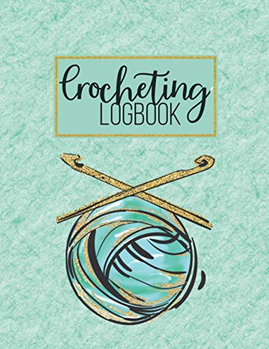 Crocheting log Book: Crochet Project Journal, Sewing, Quilting, Knitting Project Planner, Keep Track Of Patterns, Yarns, Hooks, Designs Book, Crochet ... Mom, Grandma, Women, Wife, Yarn Lovers
