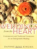 Weddings from the Heart: Contemporary and Traditional Ceremonies for an Unforgettable Wedding (Officiant Ceremonies, Gift for Bride, for Fans of The Pastor's Wedding Manual)