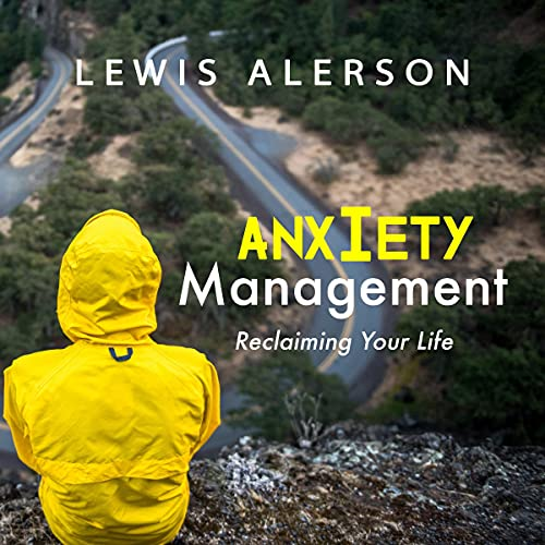 Anxiety Management: Reclaiming Your Life cover art
