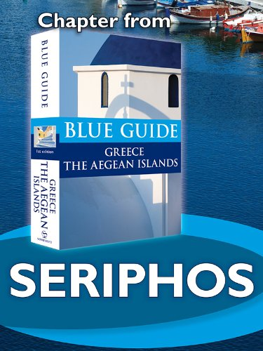 Seriphos - Blue Guide Chapter (from Blue Guide Greece the Aegean Islands) (English Edition)