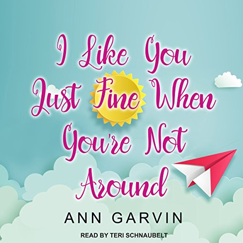 I Like You Just Fine When You're Not Around audiobook cover art