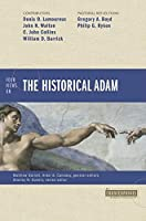 Four Views on the Historical Adam (Counterpoints: Bible & Theology)
