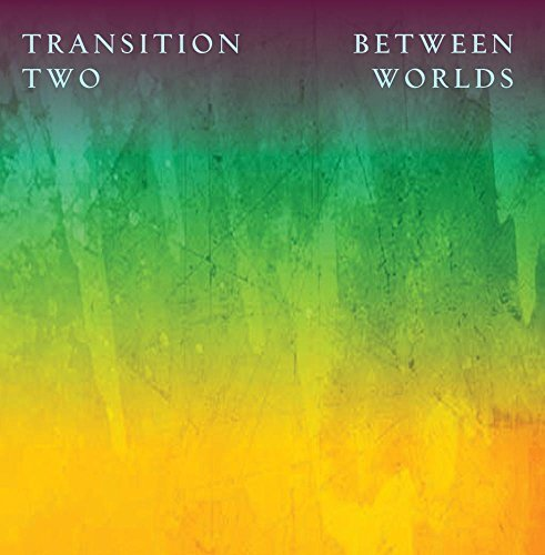 Transition Between Two Worlds : Music for positivism by Francisco Cardentey - Felipe Aguirre