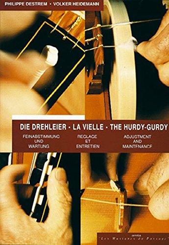 Die Drehleier, Feinabstimmung und Wartung. La Vielle, Reglage et Entretien. The Hurdy-Gurdy,...