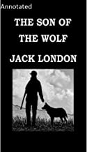 The Son of the Wolf by Jack London annotated