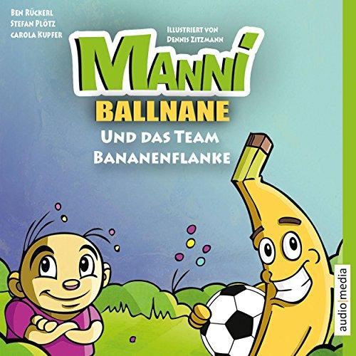 Manni Ballnane und das Team Bananenflanke                   Autor:                                                                                                                                 Stefan Plötz,                                                                                        Ben Rückerl,                                                                                        Carola Kupfer                               Sprecher:                                                                                                                                 Markus Orthmer                      Spieldauer: 1 Std. und 3 Min.     Noch nicht bewertet     Gesamt 0,0