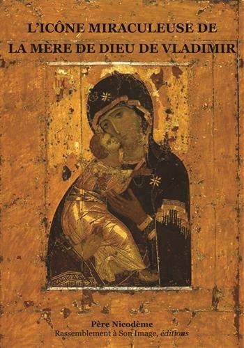L'icône miraculeuse de la mère de Dieu de Vladimir