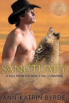 Sanctuary (Gay Mpreg MM Shifter Romance) (A Tale from the Mercy Hills Universe Book 1) by [Ann-Katrin Byrde]