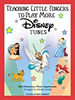 Teaching Little Fingers to Play More Disney Tunes: Piano Solos With Optional Teacher Accompaniments