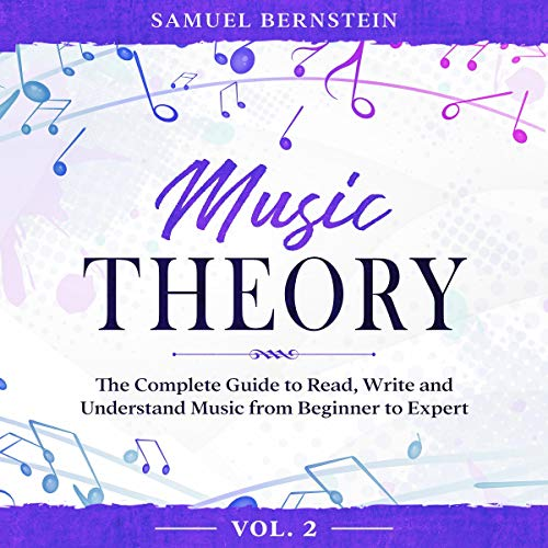 Music Theory: The Complete Guide to Read, Write and Understand Music from Beginner to Expert - Vol. 2 Titelbild
