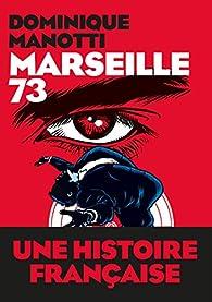 Marseille 73 par Dominique Manotti