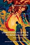 Urban Political Ecology in the Anthropo-obscene (Questioning Cities)