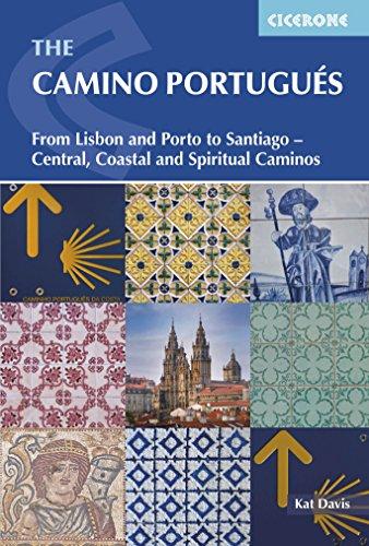 The Camino Portugues: From Lisbon and Porto to Santiago - Central, Coastal and Spiritual caminos (International Walking) (English Edition)