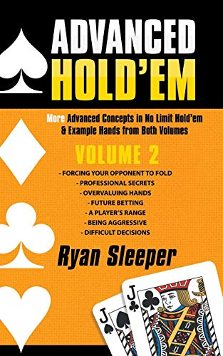 Advanced Hold'em Volume 2: More Advanced Concepts in No Limit Hold'em & Example Hands from Both Volumes