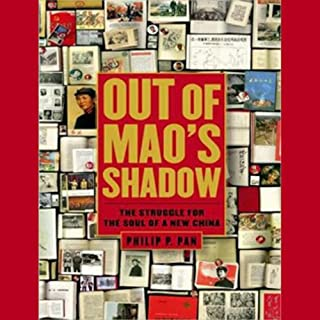 Out of Mao's Shadow     The Struggle for the Soul of a New China              By:                                                                                                                                 Philip P. Pan                               Narrated by:                                                                                                                                 David Colacci                      Length: 13 hrs and 6 mins     128 ratings     Overall 4.1