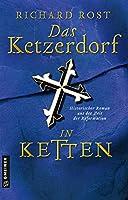 Das Ketzerdorf - In Ketten: Historischer Roman aus der Zeit der Reformation