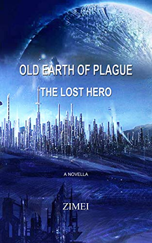 Old Earth of Plague: The Lost Hero