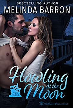 Howling at the Moon (Tres Lobos Book 1) by [Melinda Barron]