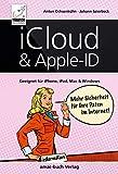 iCloud & Apple-ID - Mehr Sicherheit für Ihre Daten im Internet: Geeignet für iPhone, iPad, Mac und...