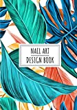 Nail Art Design Book: Manicurist Journal to Keep Track and Reviews About Yours Ideas and Clients Projects | Record Design, Date, Sketch, Description, ... 100 Detailed Sheets | Practice Workbook Gift.