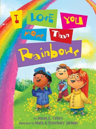 I Love You More Than Rainbows