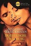 Mörderische Umarmung (New York Times Bestseller Autoren: Romance)
