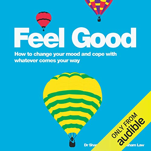 Feel Good     How to Change Your Mood and Cope with Whatever Comes Your Way              By:                                                                                                                                 Dr Shane Pascoe,                                                                                        Dr Graham Law                               Narrated by:                                                                                                                                 Kris Dyer                      Length: 5 hrs and 57 mins     2 ratings     Overall 4.0