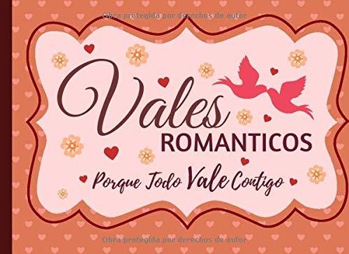 Vales Romanticos: 30 Cupones De Amor Para Ella, Talonario De Vales Canjeables Para Tu Novia, Mujer, El Regalo Romántico y Caliente Para Sorprender A Tu Pareja