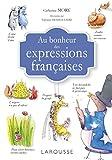 Au bonheur des expressions françaises (Dictionnaire insolite) - Format Kindle - 11,99 €