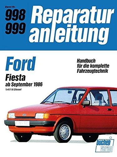 Ford Fiesta ab September 1986 1,4i/1,6 Diesel: Reprint der 12. Auflage 1989 (Reparaturanleitungen)