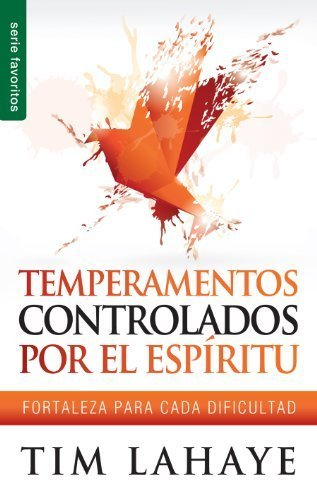 Temperamentos controladors por el Esp?ritu // Spirit Controller Temperament (Serie Favoritos) (Spanish Edition) by LaHaye (2013-07-26)