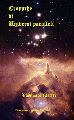 Cronache di Universi paralleli Libro primo - II ed. (Italian Edition)