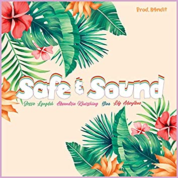 Safe and Sound (feat. Alexandria Kharshiing, Lily Adoryllene & Gino)