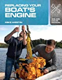 Replacing Your Boat's Engine (Adlard Coles Manuals) (English Edition)