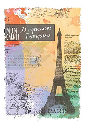 Mon Carnet D´expressions Françaises: Notebook, Original And Useful Gift For Birthday Or Christmas, For A French Student, For Men, Women, Or A loved One (French Edition)