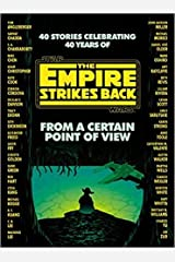 From a Certain Point of View The Empire Strikes Back Star Wars Hardcover 12 Nov 2020 Hardcover