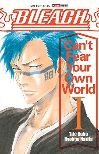 Can't fear your own world. Bleach