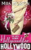 Ich will keinen Hollywoodstar: Liebesroman (HOLLYWOOD Love Story)