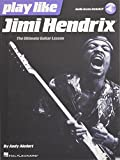 Play Like Jimi Hendrix: The Ultimate Guitar Lesson + Online Audio Access