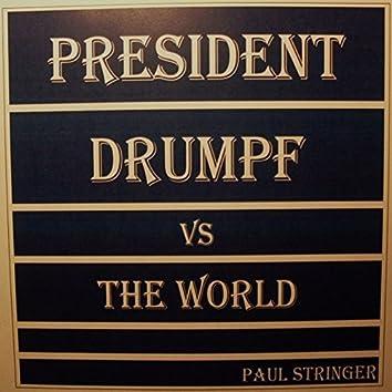President Drumpf vs the World