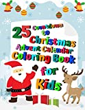 25 Countdown to Christmas Advent Calendar Coloring Book for Kids: A Cute Holiday Activity Book for Children Ages 4-8 | Perfect Christmas Gift for Kids & Toddlers