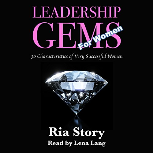 Leadership Gems for Women: 30 Characteristics of Very Successful Women - Effective Leadership Series, Volume 5 audiobook cover art