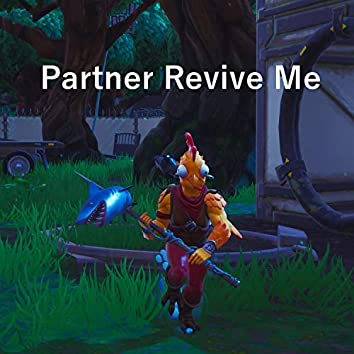 Partner Revive Me (feat. Fresh Oof & Ry the Silent)
