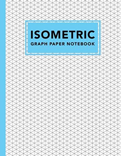 Isometric Graph Paper Notebook: 1/4 Inch Equilateral Triangle 3d Isometric Paper | Technical Drawing Book | Engineering and Design Student Gifts | 100 Pages