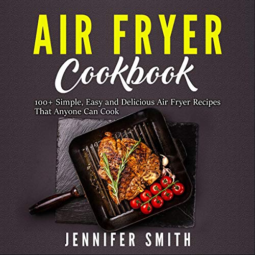 Air Fryer Cookbook: 2019 Edition audiobook cover art