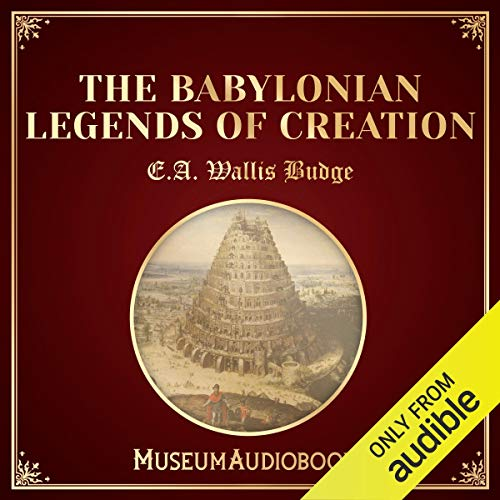 The Babylonian Legends of Creation audiobook cover art