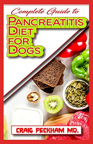Complete Guide To Pancreatitis Diet for Dogs: A...