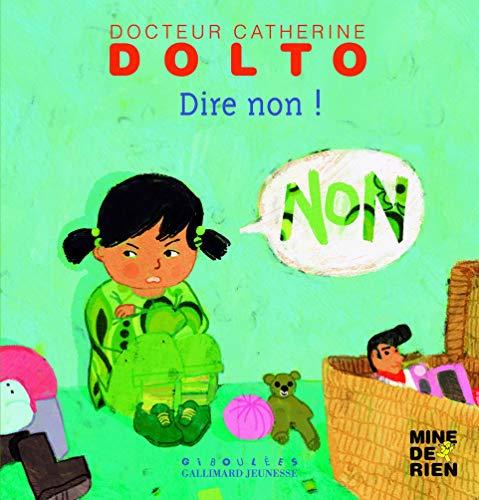 Dire non! - Docteur Catherine Dolto - de 2 à 7 ans