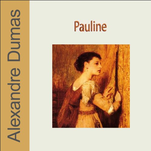 Pauline                   By:                                                                                                                                 Alexandre Dumas                               Narrated by:                                                                                                                                 Joël Jarretie,                                                                                        Olivier Costa,                                                                                        Bernard Labbé,                   and others                 Length: 59 mins     2 ratings     Overall 5.0