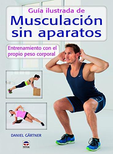 Guía Ilustrada De Musculación Sin Aparatos